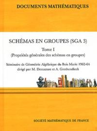 Michel Demazure et Alexander Grothendieck - Schémas en groupes (SGA 3) - Tome 1, Propriétés générales des schémas en groupes.