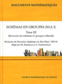 Michel Demazure et Alexander Grothendieck - Schémas en groupes (SGA 3) - Tome 3, Structure des schémas en groupes réductifs.
