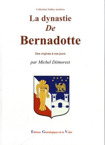 Michel Démorest - La dynastie de Bernadotte.