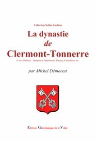 Michel Démorest - La dynastie de Clermont-Tonnerre.