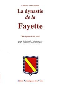 Michel Démorest - La dynastie de la Fayette - Des origines à nos jours.