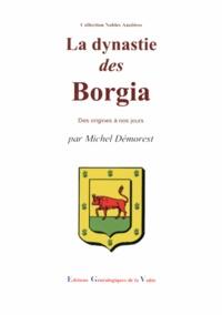 Michel Démorest - La dynastie des Borgia.