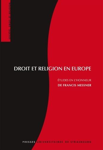 Droit et religion en Europe. Etudes en l'honneur de Francis Messner