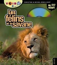 Michel Denis-Huot et Christine Denis-Huot - Les félins et la savane - 6-9 ans. 1 DVD