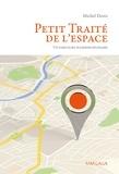 Michel Denis - Petit Traité de l'espace - Un parcours pluridisciplinaire.