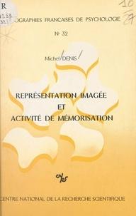 Michel Denis - Représentation imagée et activité de mémorisation.