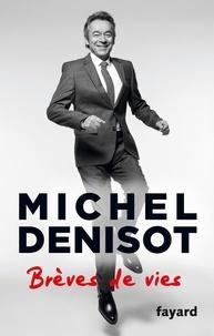 Michel Denisot - Brèves de vie.