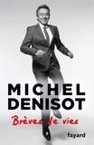 Michel Denisot - Brèves de vies.