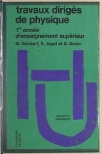 Michel Denizart et Raymond Jagut - Travaux dirigés de physique - 1ère année d'enseignement supérieur.