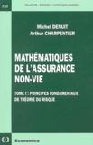Michel Denuit et Arthur Charpentier - Mathématiques de l'assurance non-vie - Tome 1, Principes fondamentaux de théorie du risque.