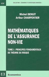 Mathématiques de l'assurance non-vie- Tome 1, Principes fondamentaux de théorie du risque - Michel Denuit |
