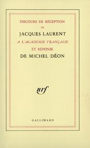 Michel Déon et Jacques Laurent - Discours de réception de Jacques Laurent à l'Académie française et réponse de Michel Déon.