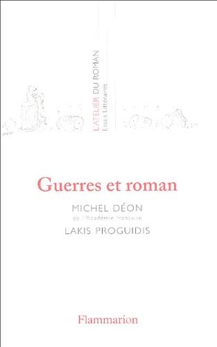 Michel Déon et Lakis Proguidis - Guerres et roman.