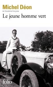 Michel Déon - Le jeune homme vert.