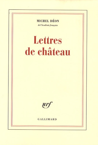Michel Déon - Lettres de château.
