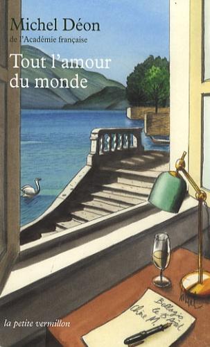 Michel Déon - Tout l'amour du monde.