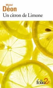 Michel Déon - Un citron de Limone - Suivi de Oublie....