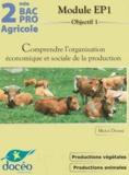Michel Derame - 2e Bac Pro Agricole Comprendre l'organisation économique et sociale de la production - Module EP1.