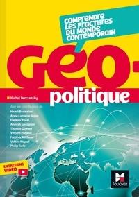 Michel Derczansky - Géopolitique - Fractures du monde contemporain.
