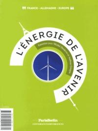 Michel Derdevet et Andreas Görgen - L'énergie de l'avenir.