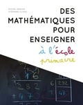 Michel Deruaz et Stéphane Clivaz - Des mathématiques pour enseigner à l'école primaire.