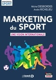 Michel Desbordes et André Richelieu - Marketing du sport - Une vision internationale.