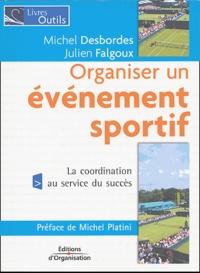 Michel Desbordes et Julien Falgoux - Organiser un événement sportif.
