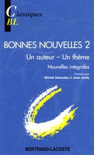 Michel Descotes et Jean Jordy - Bonnes nouvelles 2 - Un auteur ; un thème.