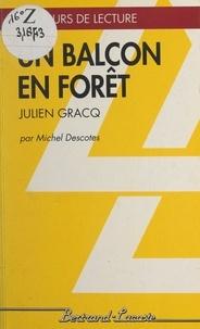 Michel Descotes et Alain Boissinot - Un balcon en forêt - Julien Gracq.