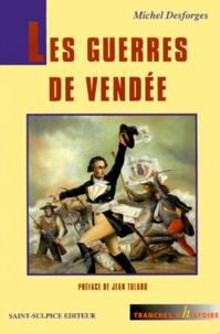 Michel Desforges - Les guerres de Vendée.