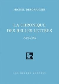 Michel Desgranges - La Chronique des Belles Lettres - 2005-2006.