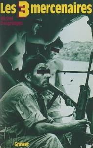Michel Desgranges et Constantin Melnik - Les trois mercenaires.