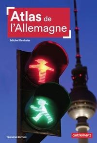 Michel Deshaies - Atlas de l'Allemagne - Les contrastes d'une puissance en mutation.