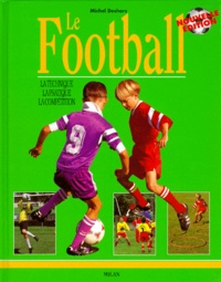 Le football. La technique, la pratique, la compétition.pdf