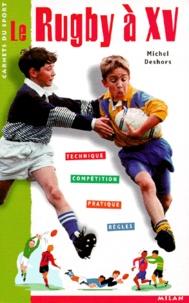 Michel Deshors - Le rugby à XV.