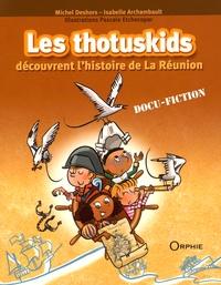 Michel Deshors et Isabelle Archambault - Les thotuskids découvrent l'histoire de La Réunion.