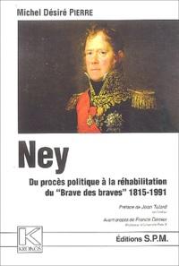 Goodtastepolice.fr Ney - Du procès politique à la réhabilitation du Brave des braves 1815-1991 Image