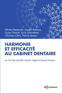 Michel Deslarzes et Joseph Bakkers - Harmonie et efficacité au cabinet dentaire - Ou l'art de concilier, travail, argent et bonne humeur.