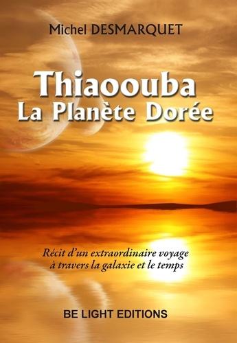 Thiaoouba, la planète dorée