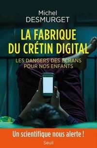 Lire des livres en ligne gratuitement sans téléchargement de livre La fabrique du crétin digital  - Les dangers des écrans pour nos enfants par Michel Desmurget
