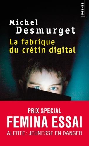 La fabrique du crétin digital. Les dangers des écrans pour nos enfants