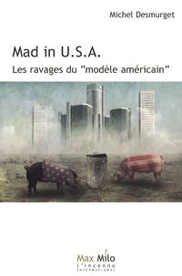 """Michel Desmurget - Mad in U.S.A. - Les ravages du """"modèle américain""""."""