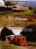 Michel Desoignies et Fabrice Lanoue - Les trains de nos campagnes.