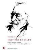 Michel Despland - Destinée et salut - Essai de théologie poétique à propos de deux romans de Joseph Conrad.