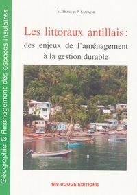 Michel Desse et Pascal Saffache - Les littoraux antillais : des enjeux de l'aménagement à la gestion durable.