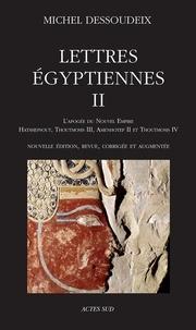 Histoiresdenlire.be Lettres égyptiennes - Tome 2, L'apogée du Nouvel Empire ; Hatshepsout, Thoutmosis III ; Amenothep II et Thoutmosis IV Image
