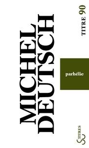 """Michel Deutsch - Parhélie - """"Pandemonium germanicum""""."""