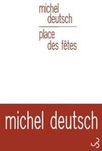 Michel Deutsch - Place des fêtes.