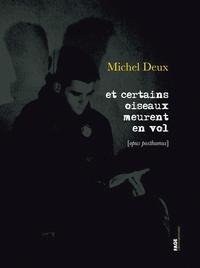 Michel Deux - Et certains oiseaux meurent en vol - (Opus posthumus).