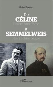 De Céline à Semmelweis - Histoire dune thèse, histoire dune oeuvre.pdf